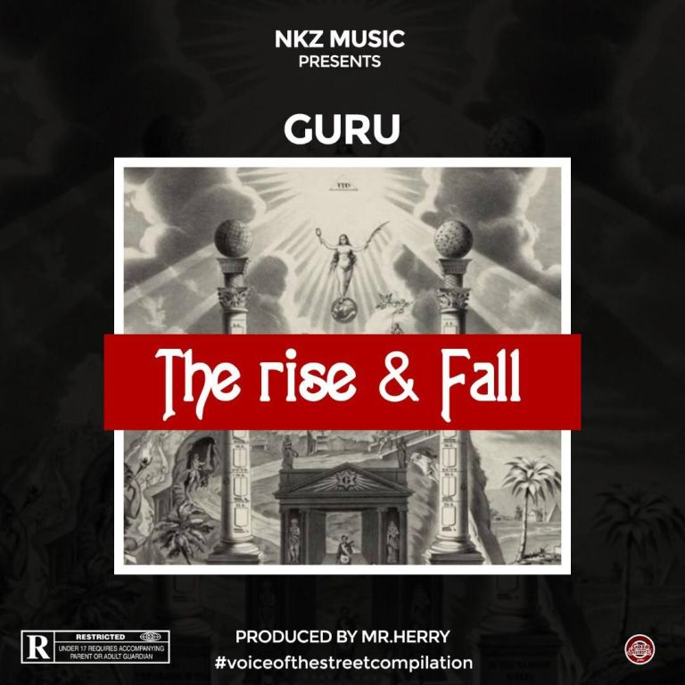 Guru – The rise & fall (Prod by Mrherry)